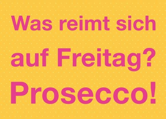 Postkarte: Was reimt sich auf Freitag? Prosecco!