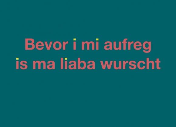 Postkarte: Bevor i mi aufreg is ma liaba wurscht