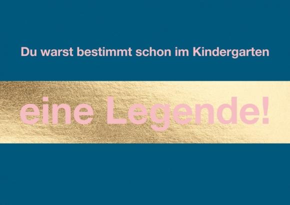 Postkarte: Du warst bestimmt schon im Kindergarten eine Legende