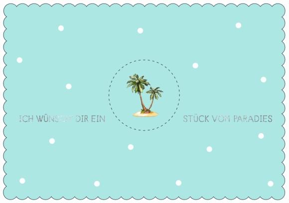 Postkarte: Ich wünsch Dir ein Stück vom Paradies