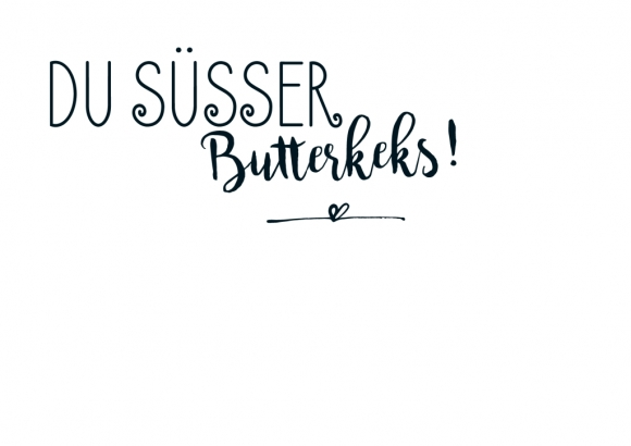 Postkarte: Du süsser Butterkeks!