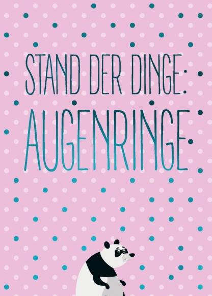 Postkarte: Stand der Dinge - Augenringe