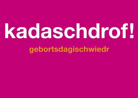Postkarte: kadaschdrof! gebortsdagischwiedr