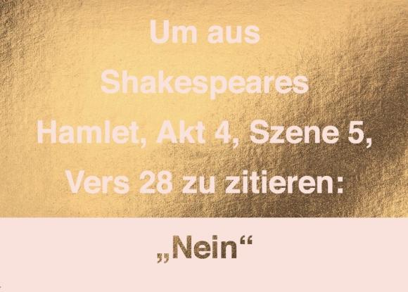 """Postkarte: Um aus Shakespeares Hamlet zu zitieren """"Nein"""""""