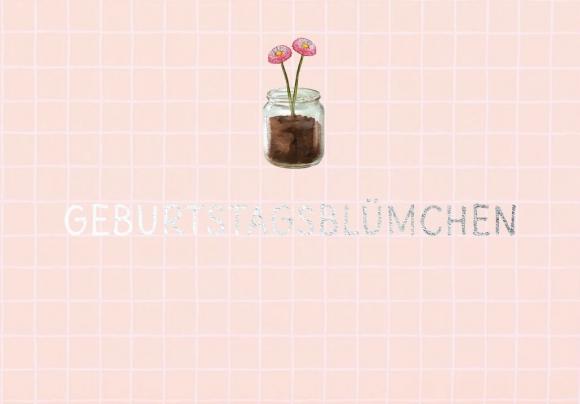 Postkarte: Geburtstagsblümchen. Blume im Glas.