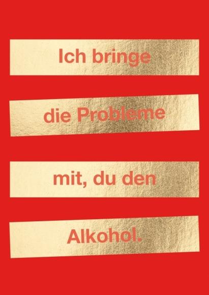 Postkarte: Ich bringe die Probleme mit, du den Alkohol