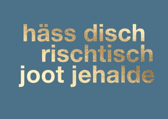 Postkarte: häss disch rischtisch joot jehalde.