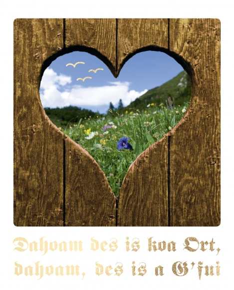 Postkarte: Dahoam des is koa Ort, dahoam, des is a G' fiu