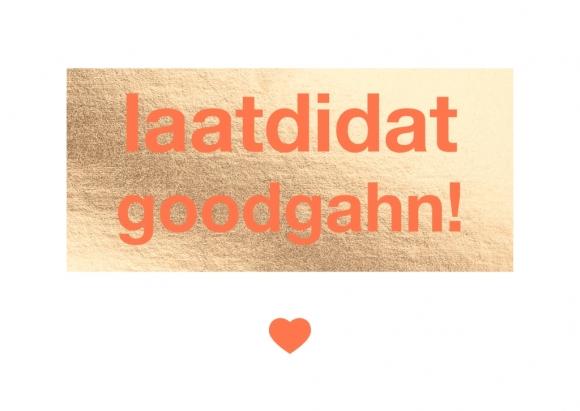 Postkarte: laatdidat goodgahn!