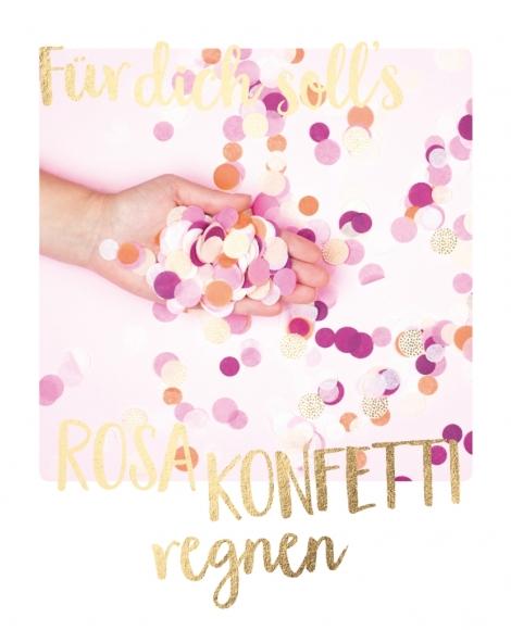 Postkarte: Für dich soll's rosa Konfetti regnen