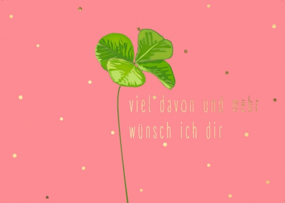 Postkarte: Kleeblatt - Viel davon und mehr wünsch ich Dir