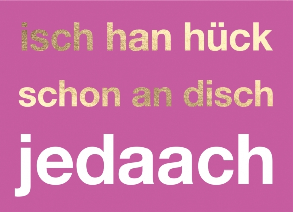 Postkarte: isch han hück schon an disch jedaach