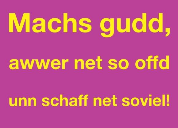 Postkarte: Machs gudd, awwer net so offd