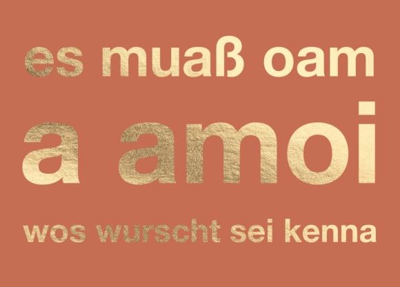 Postkarte: es muaß oam a amoi wos wurscht sei kenna