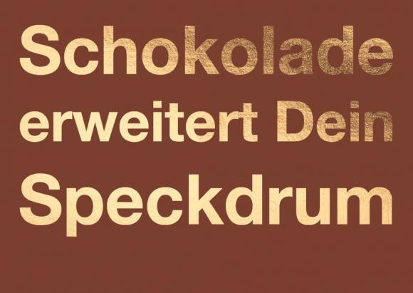 Postkarte: Schokolade erweitert dein Speckdrum