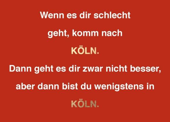 Postkarte: Wenn es dir schlecht geht, komm nach Köln.