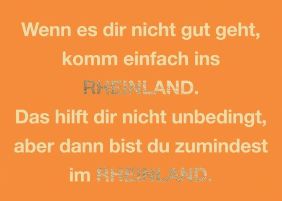 Postkarte: Wenn es Dir nicht gut geht, komm einfach ins Rheinland. Das hilft dir nicht unbedingt, ab
