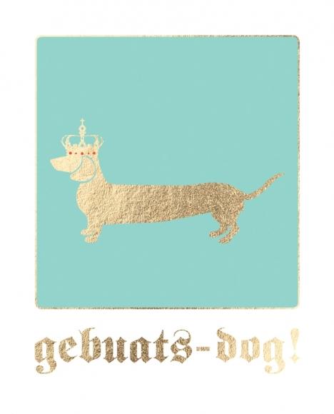 Mini-Postkarte: Gebuads-dog!