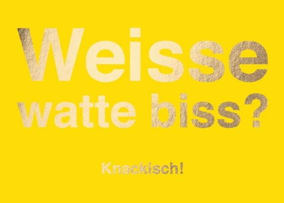 Postkarte: Weisse watte biss? Knackisch!