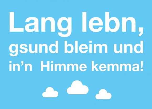 Postkarte: Lang lebn, gesund bleim und in'n Himme kemma!