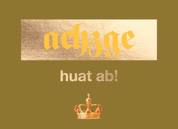 Doppelkarte: achzge huat ab!
