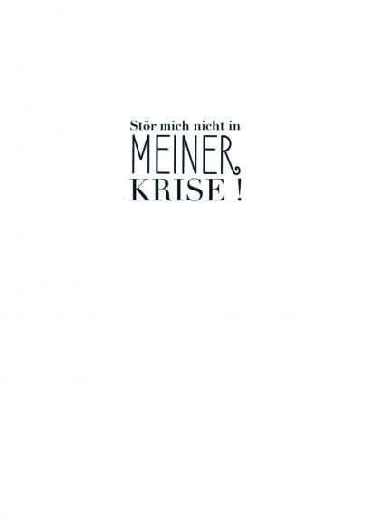 Postkarte: Stör mich nicht in meiner Krise!