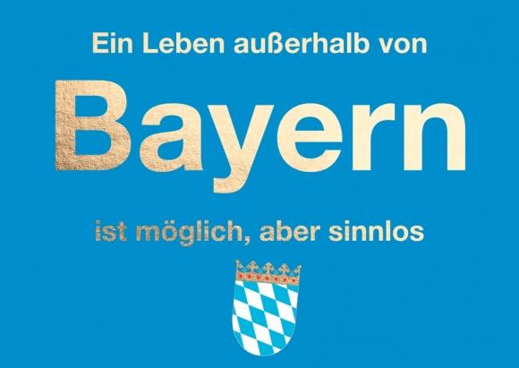 Postkarte: Ein Leben außerhalb von Bayern ist möglich, aber sinnlos