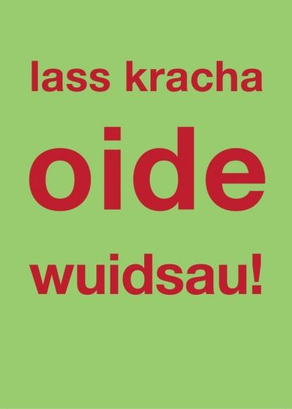 Postkarte: lass kracha oide wuidsau!