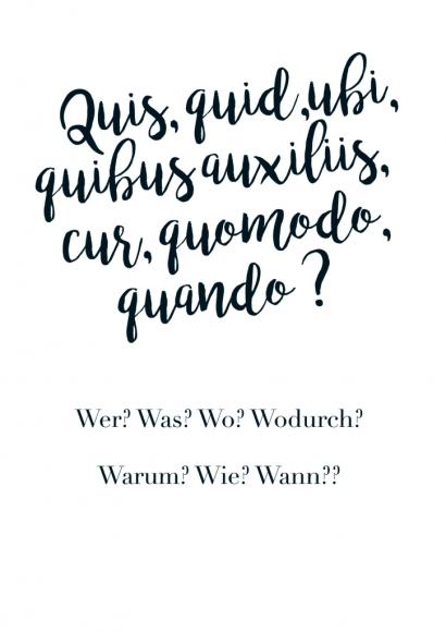 Postkarte: Quis, quid, ubi, quibus auxiliis, cur, quomodo, quando? Wer? Was? Wo? Wodurch? Warum?