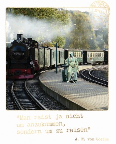 "Postkarte: ""Man reist ja nicht um anzukommen, sondern um zu reisen."" (J. W. v. Goethe)"