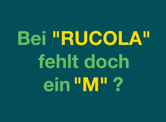 """Magnet Bei """"Rucola"""" fehlt doch ein """"M""""?"""