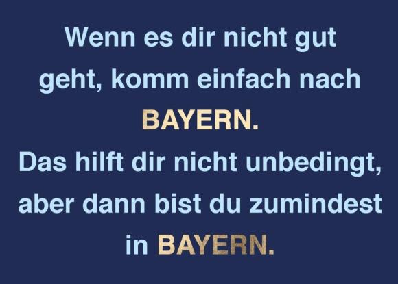 Postkarte: Wenn es dir nicht gut geht, komm einfach nach Bayern.