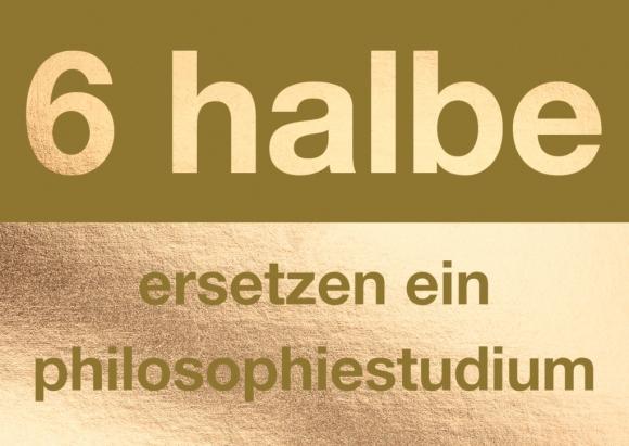 Postkarte: 6 halbe ersetzen ein philosophiestudium