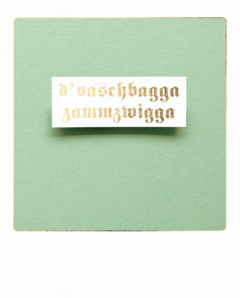Postkarte: d ' oaschbagga zammzwigga.