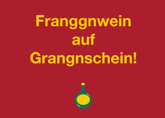 Postkarte: Franggnwein auf Grangnschein!