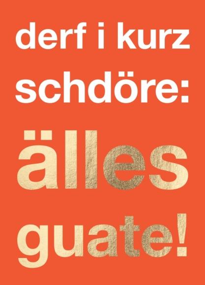 Postkarte: derf i kurz schdöre: älles guate!