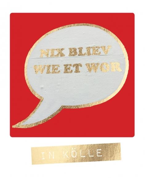 Postkarte: Nix bliev wie et wor in Kölle
