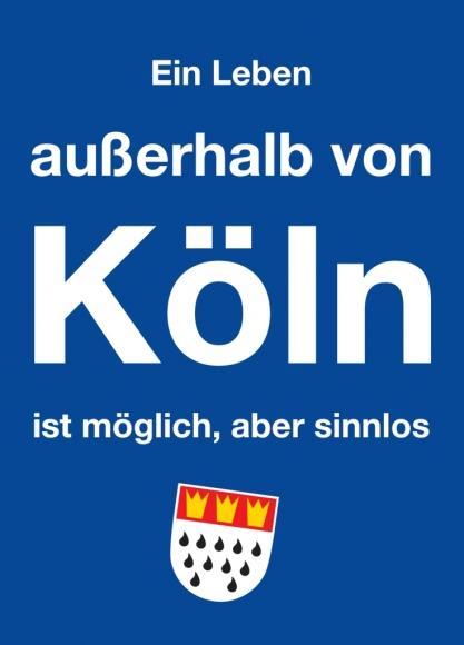 Postkarte: Ein Leben außerhalb von Köln ist möglich, aber sinnlos
