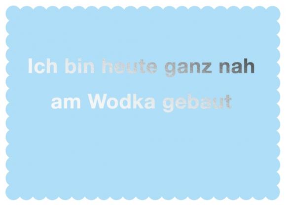 Postkarte: Ich bin heute ganz nah am Wodka gebaut