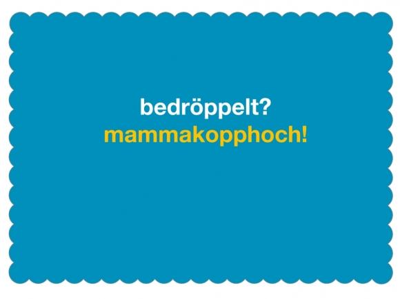 Postkarte: bedröppelt? mammakopphoch!