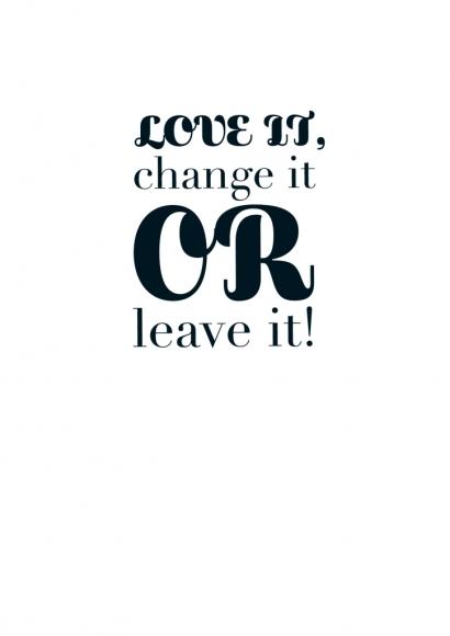 Postkarte: Love it, change it OR leave it!