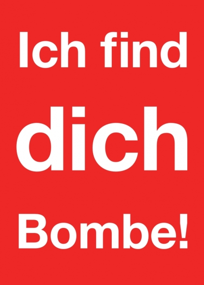 Postkarte: Ich find dich Bombe!