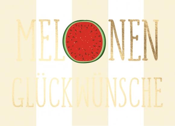 Postkarte: Melonen Glückwünsche