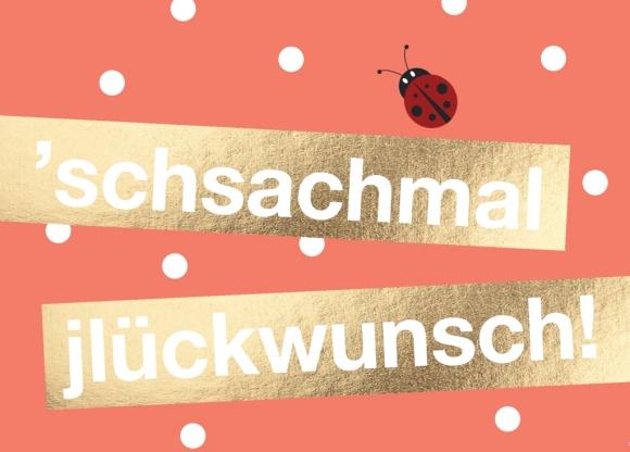 Doppelkarte: 'schsachmal jlückwunsch!