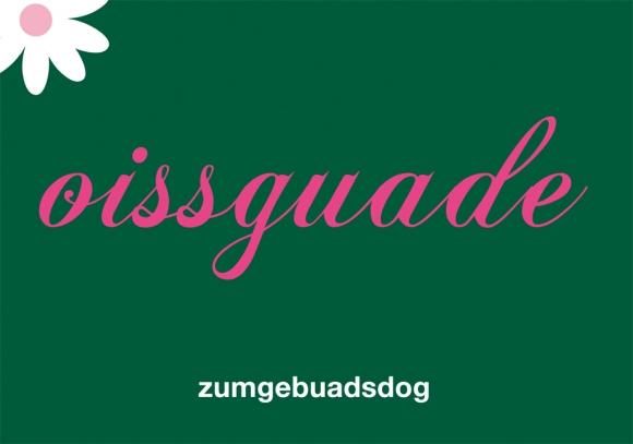 Doppelkarte: oissguadezumgebuadsdog