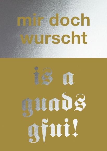 Postkarte: mir doch wurscht is a guads gfui!