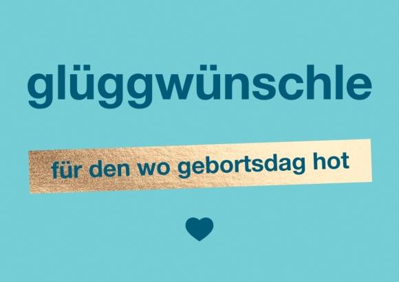 Postkarte: glüggwünschle für den wo gebortsdag hot
