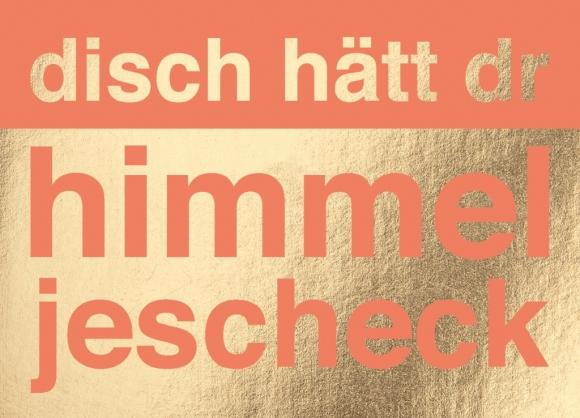 Postkarte: disch hätt dr himmel jescheck