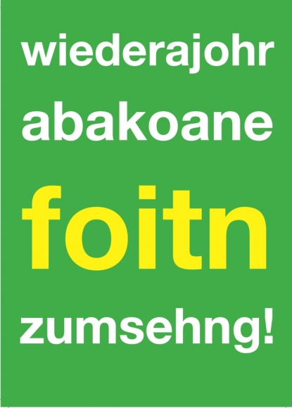 Postkarte: wiederajohr abakoane foitn zumsehng!