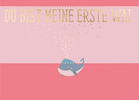 Postkarte: Du bist meine erste Wal